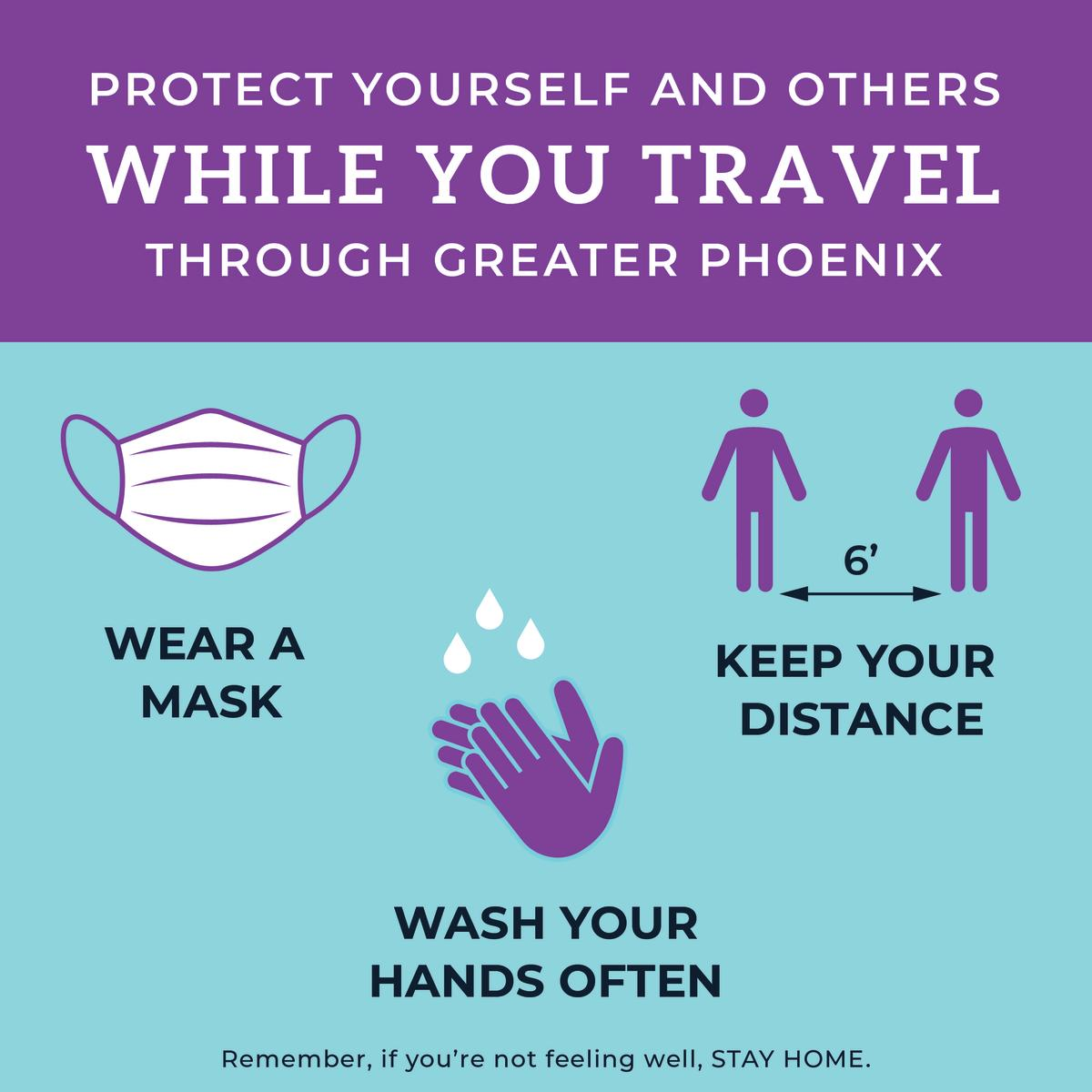 Protect yourself and others while you travel through Greater Phoenix: wear a mask, keep your distance, and wash your hands often.