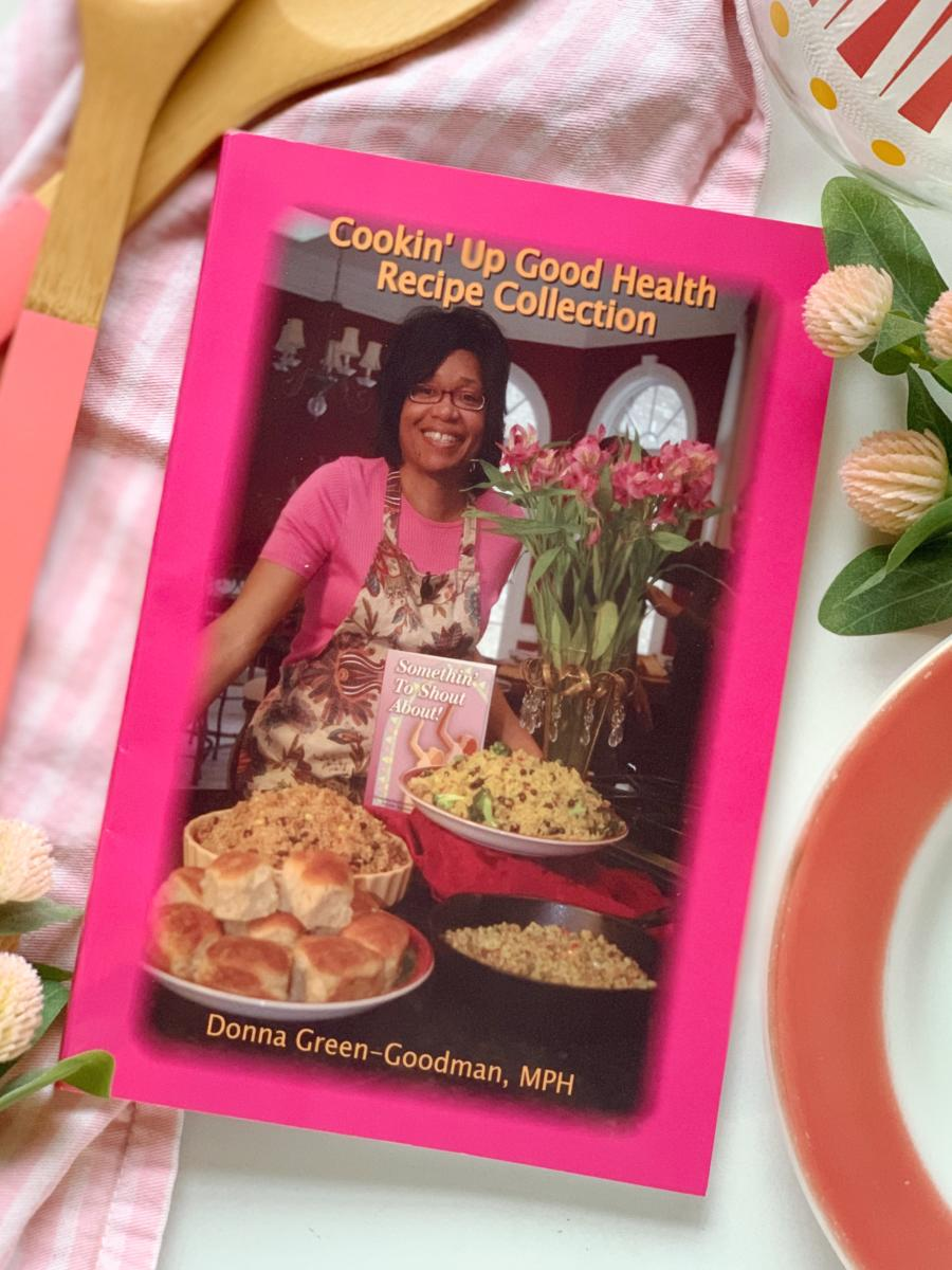 Cookin Up Recipe Collection is one of several vegan cookbooks by Huntsville-local Donna Green-Goodman, MPH.