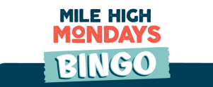 Mile High Mondays Bingo