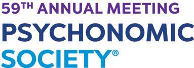 Psychonomic Society 59th Annual Meeting
