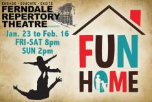 Ferndale Repertory Theatre - FUN HOME