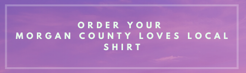 Order your Morgan County Loves Local shirt.