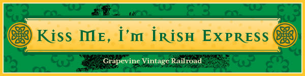 Grapevine Vintage Railroad Kiss Me I'm Irish Express Logo