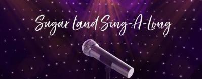 Sugar Land Sing-A-Long Karaoke