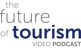 The Future of Tourism Video Podcast