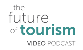 The Future of Tourism Video Podcast title graphic