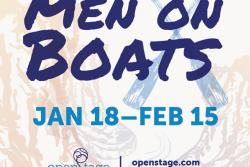 """""""Men on Boats"""" Presented by OpenStage Theatre"""