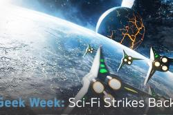 Geek Week: Sci-Fi Strikes Back