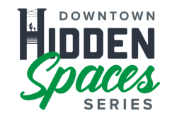 Downtown Hidden Spaces Series