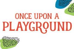 Last Weekend: Once Upon a Playground