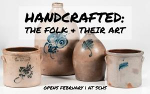 Handcrafted - Schenectady County Historical Society