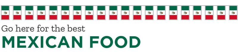 Global Food - Go here for the best Mexican Food