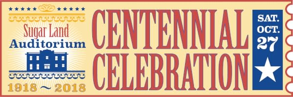 Centennial Celebration | Sugar Land Auditorium
