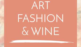An Evening of Art, Fashion and Wine