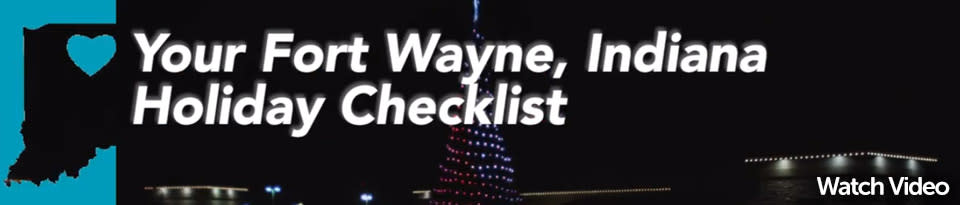 Current - Fort Wayne Holiday Checklist Video