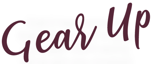Gear Up - Title Graphic - Burgundy