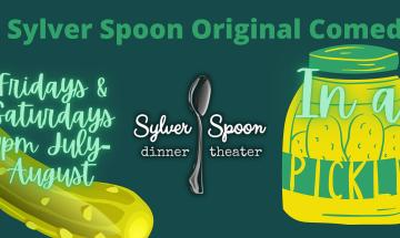 In a Pickle: an original comedy at Sylver Spoon Dinner Theater