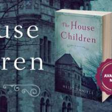 Author Discussion: The House Children by Heidi Daniele