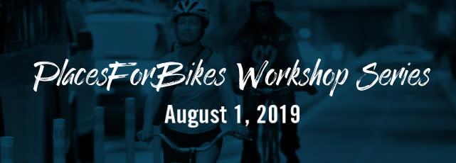 Places For Bikes Workshop 2019