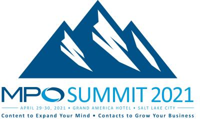 MPO Summit 2021, April 29-30, 2021, Grand America Hotel, Salt Lake City