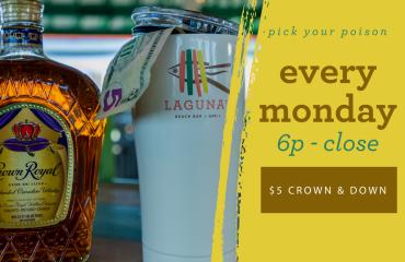 Crown & Down Mondays at Laguna's
