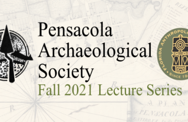 """Pensacola Archaeological Society Lecture Series: """"To Live by the Sea, the Use and Reuse of a Pre-contact Shell Midden on Pensacola Bay"""""""