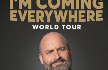 Tom Segura - I'm Coming Everywhere - World Tour