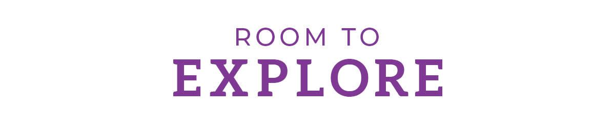 Room to Explore