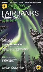 2018-2019 Explore Fairbanks Alaska Winter Guide