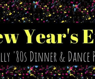 New Year's Eve Totally 80's Dinner & Dance Party