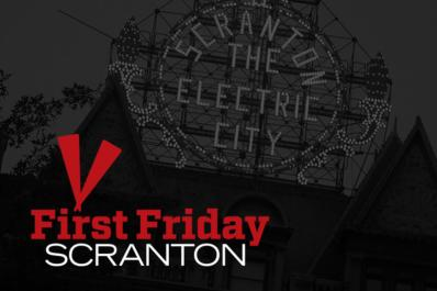 First Friday Scranton