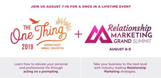 The One Thing - SendOutCards 2019 Annual Convention and Relationship Marketing Grand Summit
