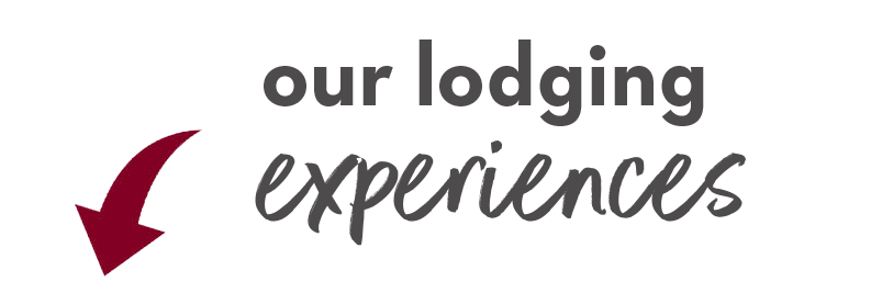 Our Lodging Experiences