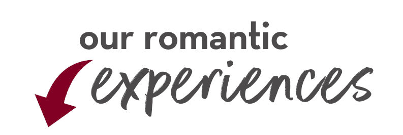 Our Romantic Experiences