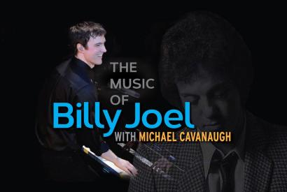 The Music of Billy Joel with Michael Cavanaugh