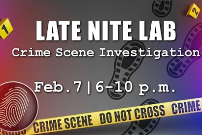 Late Nite Labs: Crime Scene Investigation