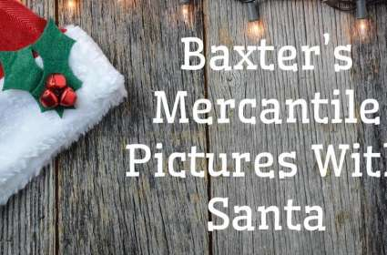 Baxter's Mercantile Annual Pictures With Santa