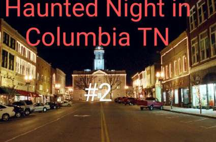 Haunted Night in Columbia TN