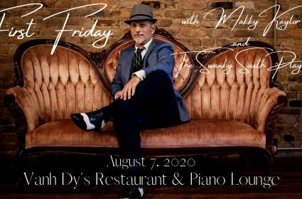 First Friday with Makky Kaylor & The Swanky South Players