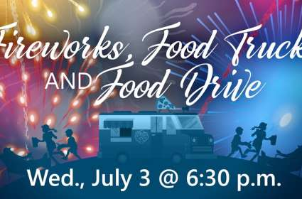 Fireworks, Food Trucks & Food Drive