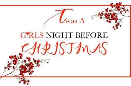 Twas a Girls Night Before Christmas