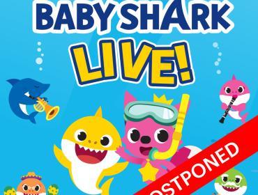 *POSTPONED* Baby Shark Live!