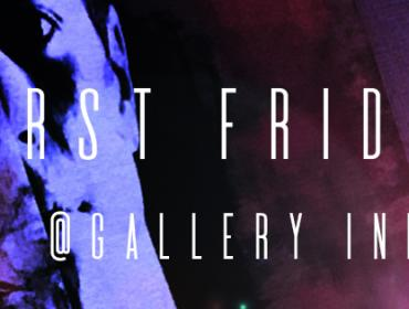 Gallery Ink- First Friday