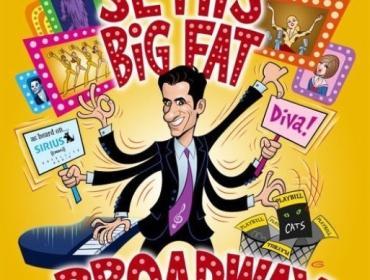 Seth Rudetsky's Big Fat Broadway Show