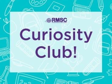 Curiosity Club at the Rochester Museum & Science Center