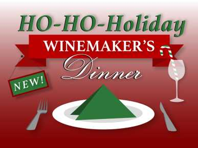 Ho-Ho-Holiday Winemaker's Dinner