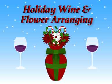 Holiday Wine and Flower Arranging Event at Crossing Vineyards & Winery