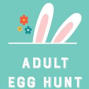 CANCELLED - Adult Egg Hunt (21+)