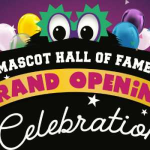 Mascot Hall of Fame Grand Opening Celebration