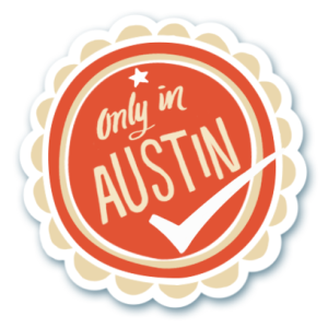 Visit Austin Only in Austin sticker